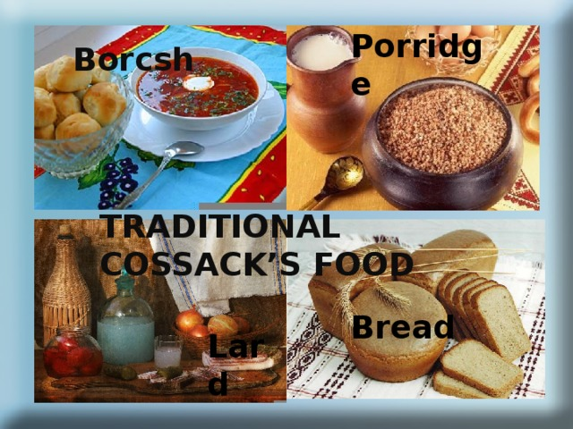 Porridge Borcsh TRADITIONAL COSSACK'S FOOD Bread Lard