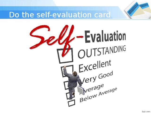 Do the self-evaluation card