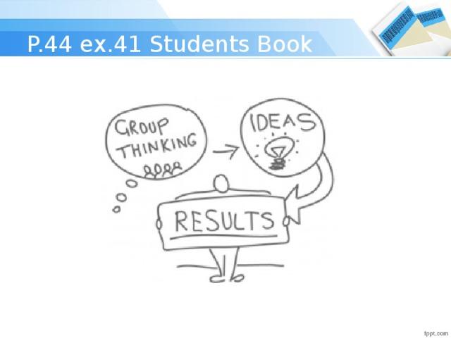 P.44 ex.41 Students Book
