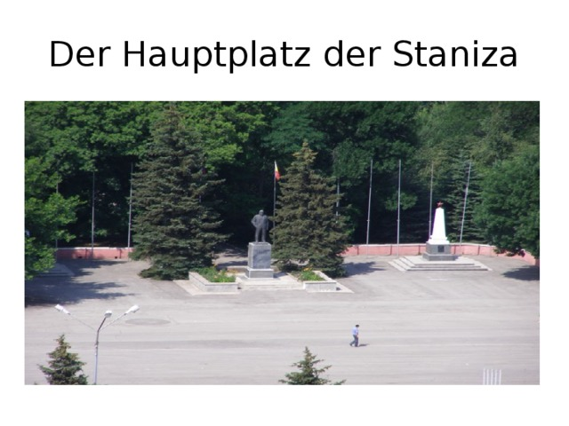 Der Hauptplatz der Staniza