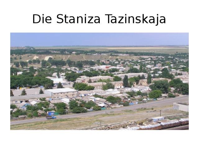 Die Staniza Tazinskaja