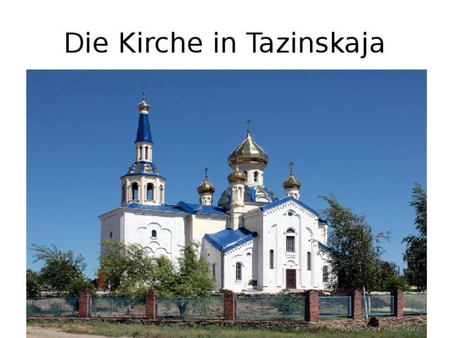 Die Kirche in Tazinskaja