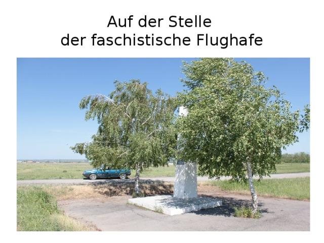 Auf der Stelle  der faschistische Flughafe