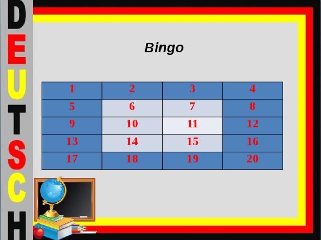 Bingo 1 2 5 6 9 3 13 10 7 4 8 14 11 17 12 15 18 16 19 20