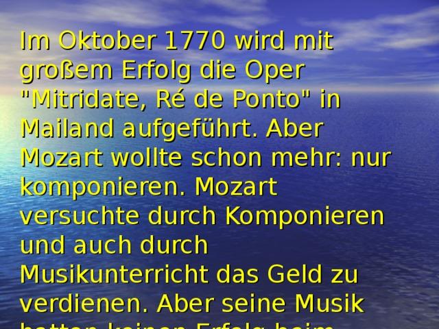Im Oktober 1770 wird mit großem Erfolg die Oper