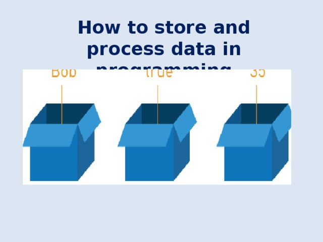 How to store and process data in programming language?