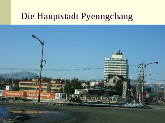 Die Hauptstadt Pyeongchang