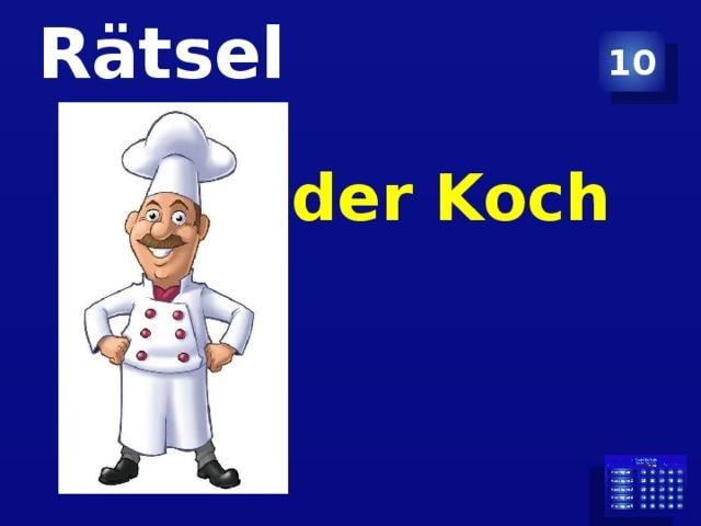 10 Rätsel   der Koch