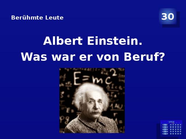 Berühmte Leute   30 Albert Einstein. Was war er von Beruf?
