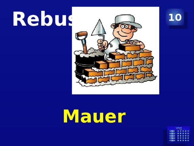 Rebus 10 Mauer