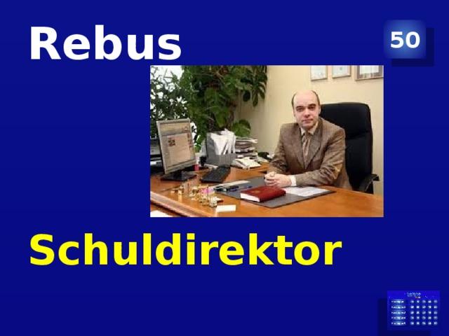 Rebus 50 Schuldirektor