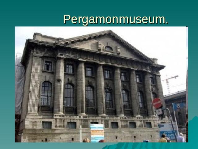 Pergamonmuseum.