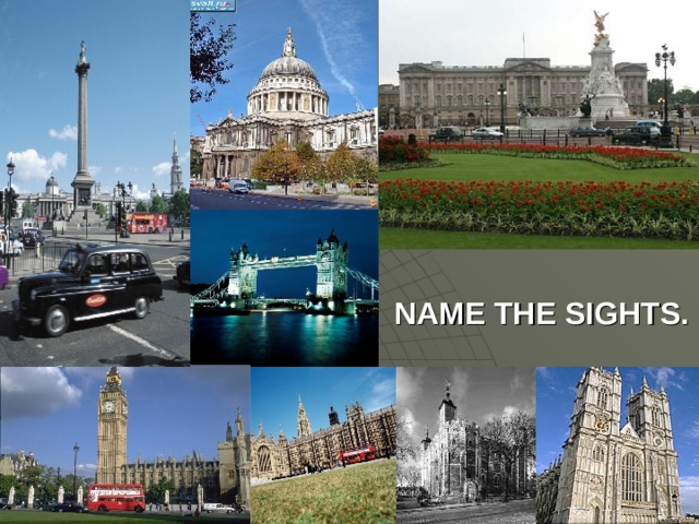 NAME THE SIGHTS.