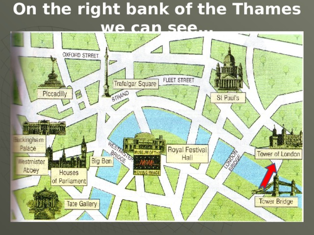 On the right bank of the Thames we can see…