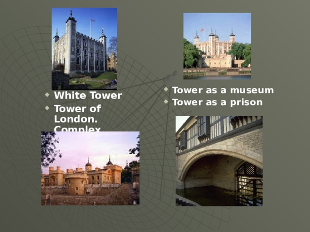 Tower as a museum Tower as a prison White Tower Tower of London. Complex