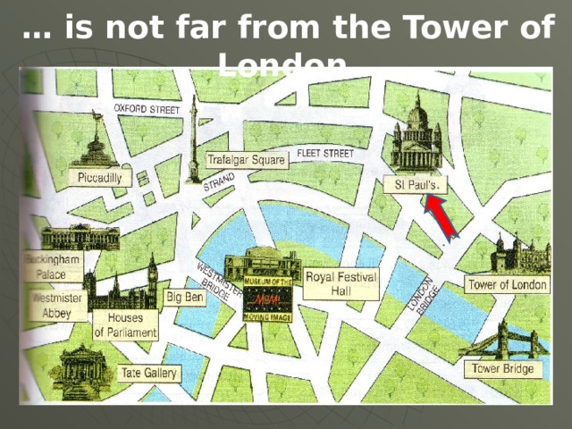 … is not far from the Tower of London.
