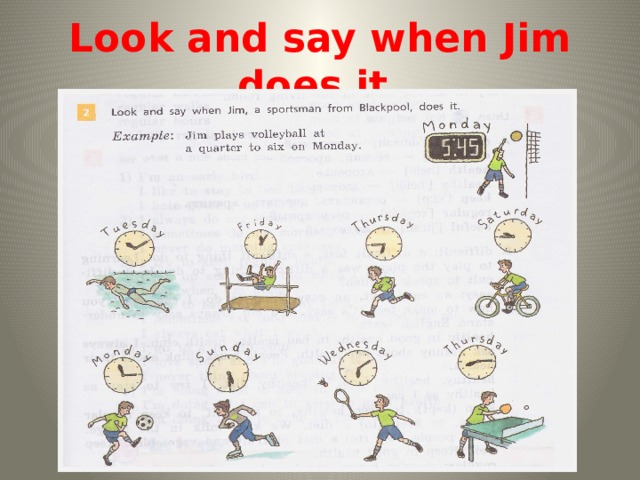 Look and say when Jim does it.