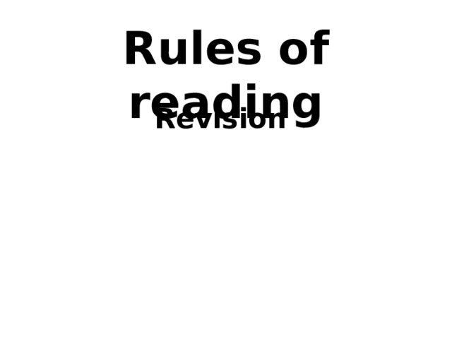 Rules of reading Revision