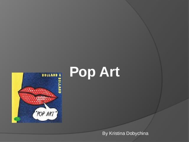 Pop Art By Kristina Dobychina