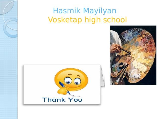 Hasmik Mayilyan   Vosketap high school
