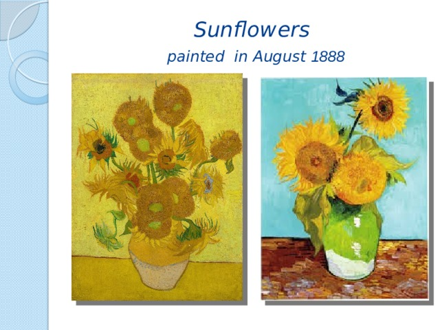 Sunflowers   painted in August 1888
