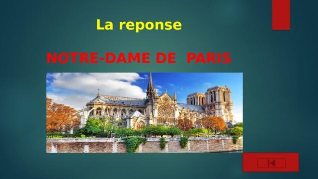 La reponse   NOTRE-DAME DE PARIS