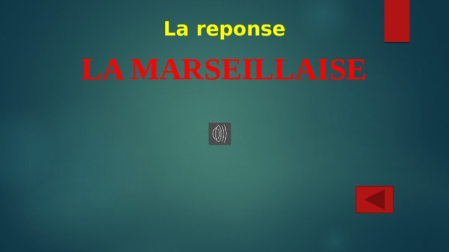 La reponse LA MARSEILLAISE