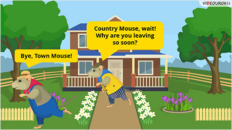 The Town Mouse and the Country Mouse. Part 5